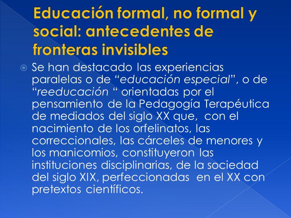 Se han destacado las experiencias paralelas o de educación especial, o dereeducación orientadas por el pensamiento de la Pedagogía Terapéutica de medi