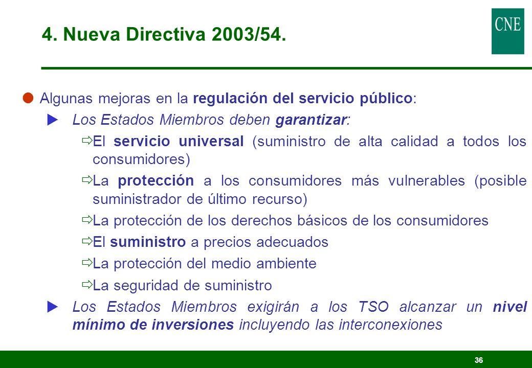 36 Algunas mejoras en la regulación del servicio público: Los Estados Miembros deben garantizar: El servicio universal (suministro de alta calidad a t
