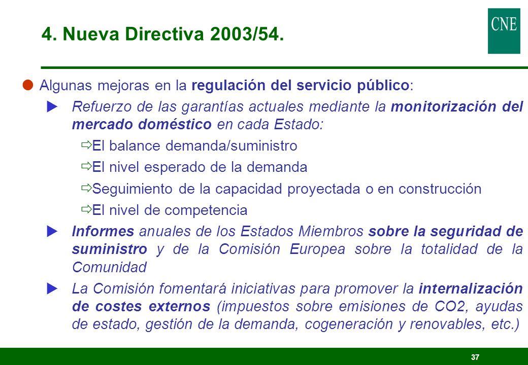 37 Algunas mejoras en la regulación del servicio público: Refuerzo de las garantías actuales mediante la monitorización del mercado doméstico en cada