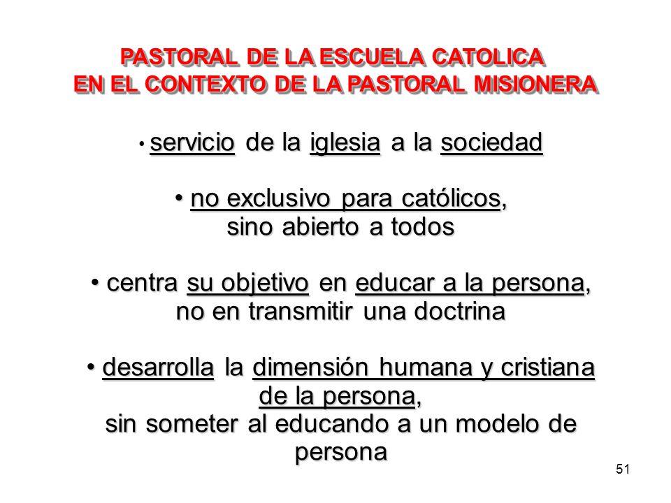 50 PASTORAL DE CRISTIANDAD / PASTORAL MISIONERA PASTORAL DE CRISTIANDAD PASTORAL MISIONERA Se sitúa en un mundo pluralista (no hay un único sistema de