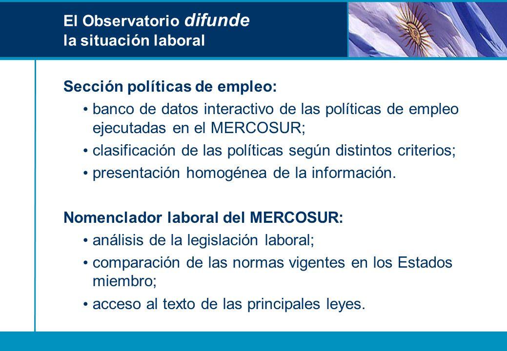 El Observatorio difunde la situación laboral Sección políticas de empleo: banco de datos interactivo de las políticas de empleo ejecutadas en el MERCO