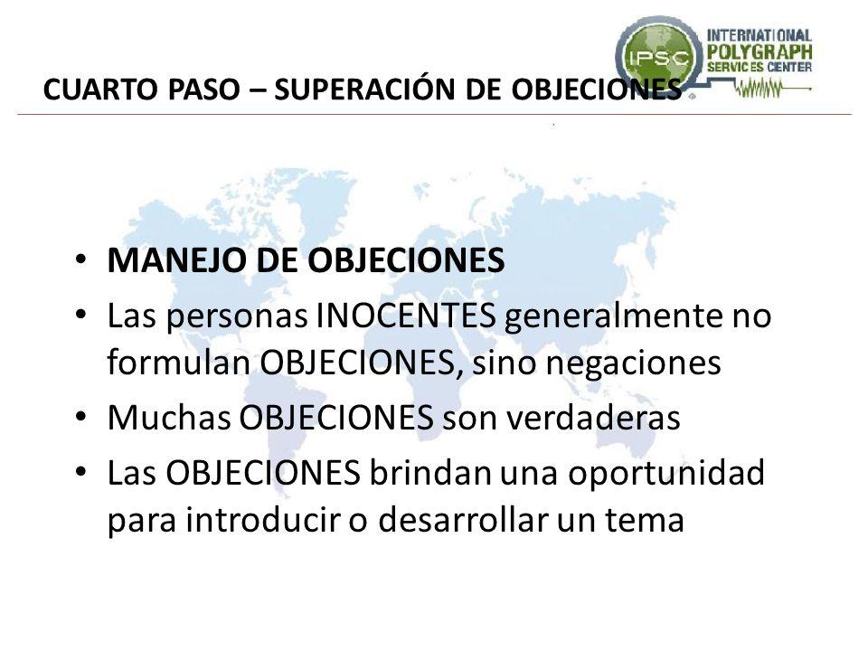 CUARTO PASO – SUPERACIÓN DE OBJECIONES MANEJO DE OBJECIONES Las personas INOCENTES generalmente no formulan OBJECIONES, sino negaciones Muchas OBJECIO
