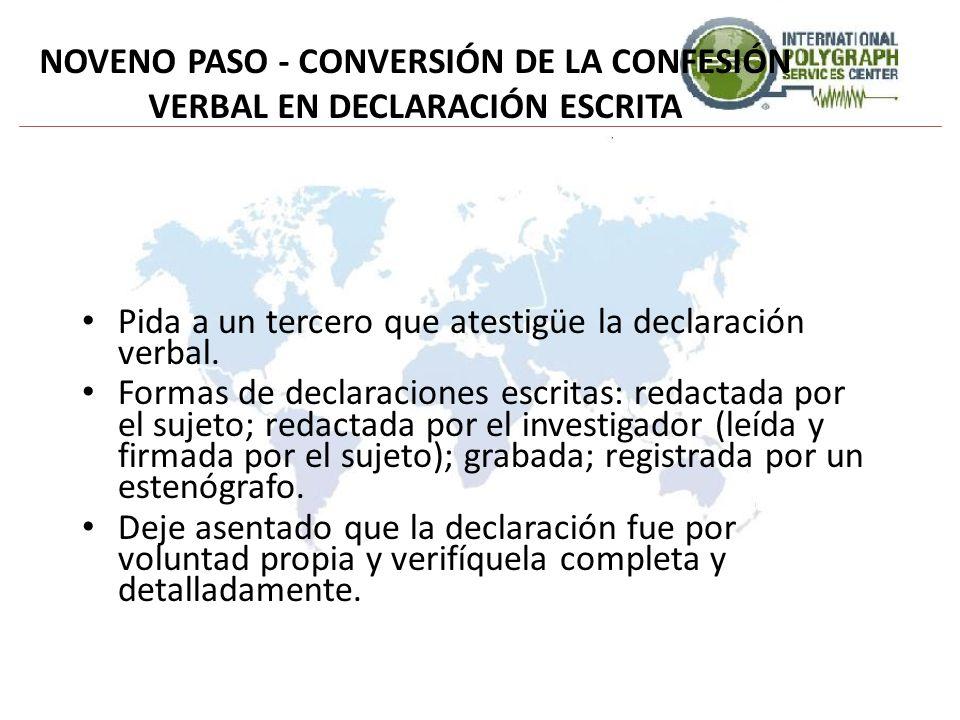 NOVENO PASO - CONVERSIÓN DE LA CONFESIÓN VERBAL EN DECLARACIÓN ESCRITA Pida a un tercero que atestigüe la declaración verbal. Formas de declaraciones