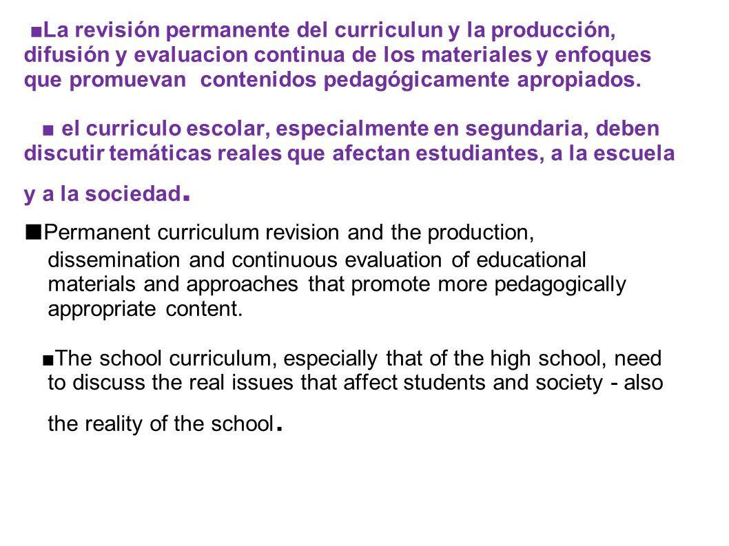 La revisión permanente del curriculun y la producción, difusión y evaluacion continua de los materiales y enfoques que promuevan contenidos pedagógica