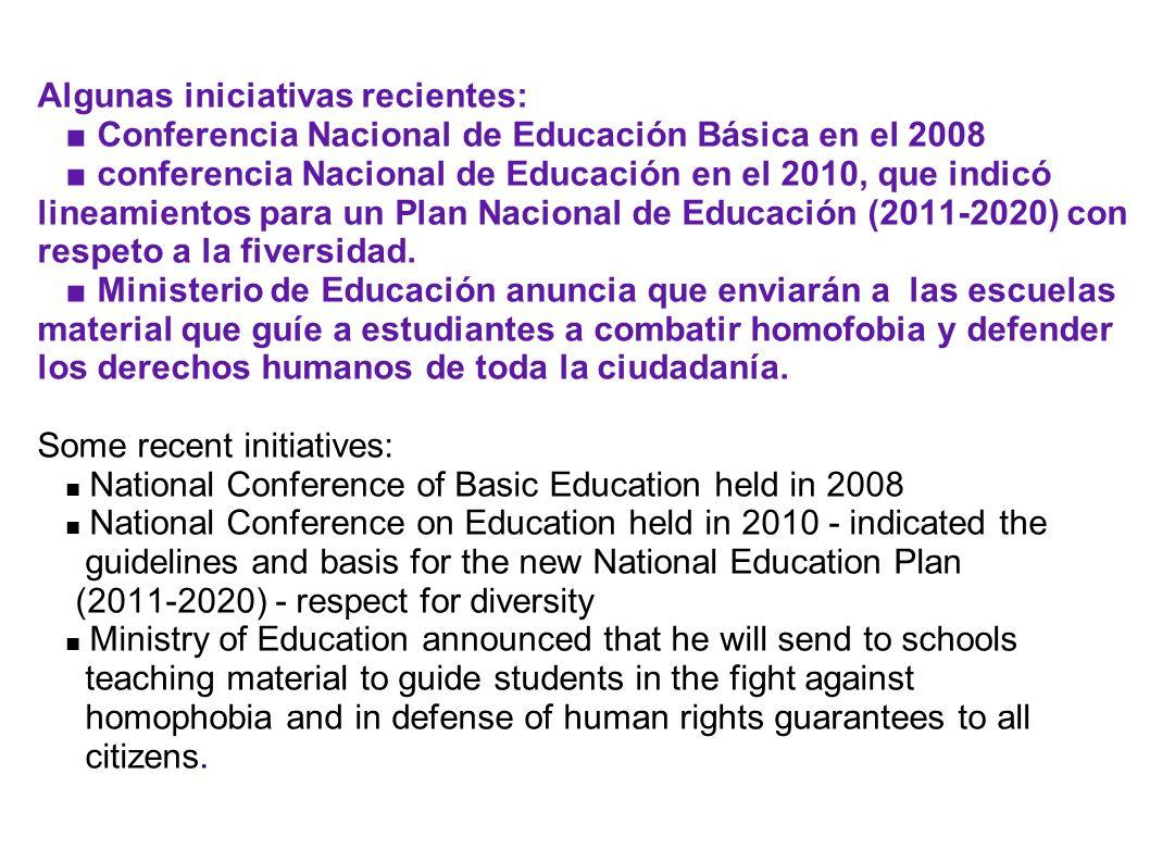 Algunas iniciativas recientes: Conferencia Nacional de Educación Básica en el 2008 conferencia Nacional de Educación en el 2010, que indicó lineamient