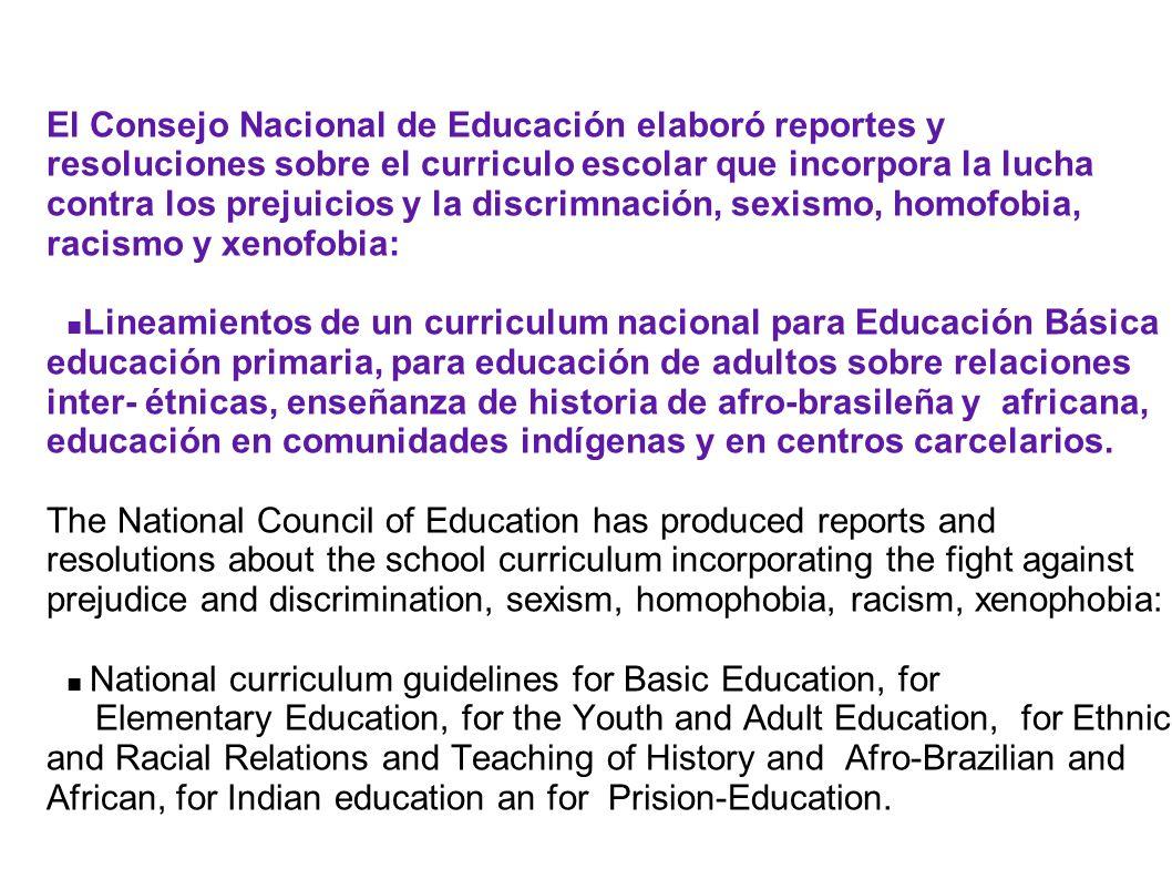 El Consejo Nacional de Educación elaboró reportes y resoluciones sobre el curriculo escolar que incorpora la lucha contra los prejuicios y la discrimn
