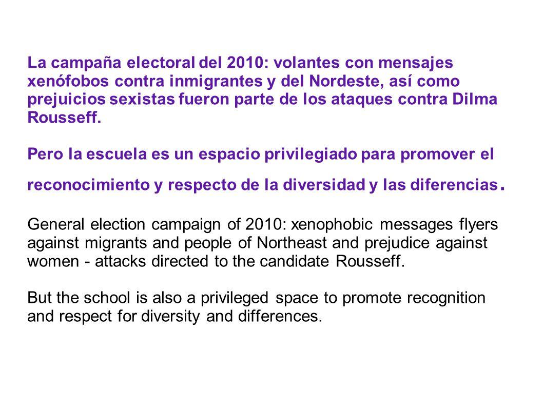 La campaña electoral del 2010: volantes con mensajes xenófobos contra inmigrantes y del Nordeste, así como prejuicios sexistas fueron parte de los ata