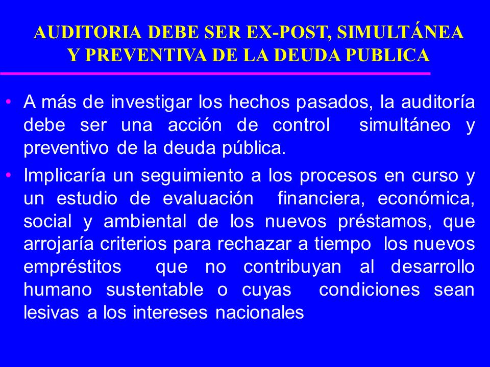 LA AUDITORIA QUE QUEREMOS DEBE ASEGURAR a) la participación de la sociedad civil ecuatoriana, b) la autonomía, la transparencia de los procesos y c) la eficacia para utilizar los resultados de las auditorías.