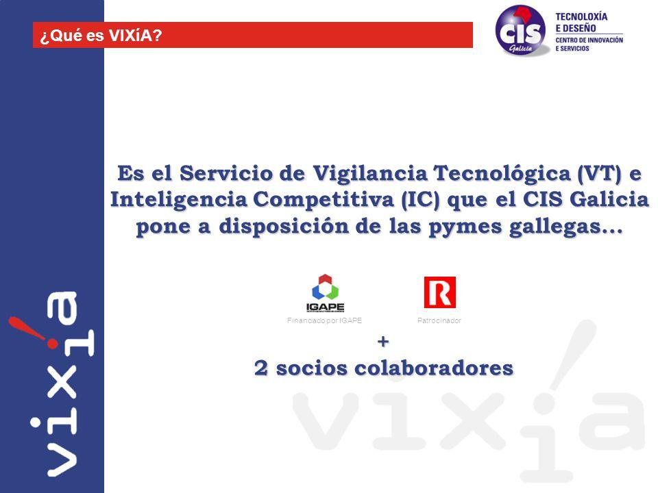 Es el Servicio de Vigilancia Tecnológica (VT) e Inteligencia Competitiva (IC) que el CIS Galicia pone a disposición de las pymes gallegas... ¿Qué es V