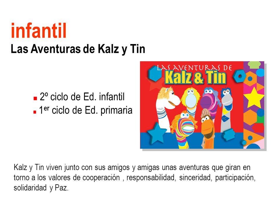 Las aventuras de Kalz y Tin cooperación participaciónsolidaridad paz sinceridad responsabilidad
