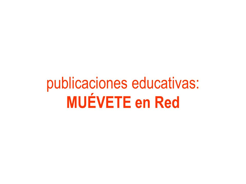 publicaciones educativas: MUÉVETE en Red