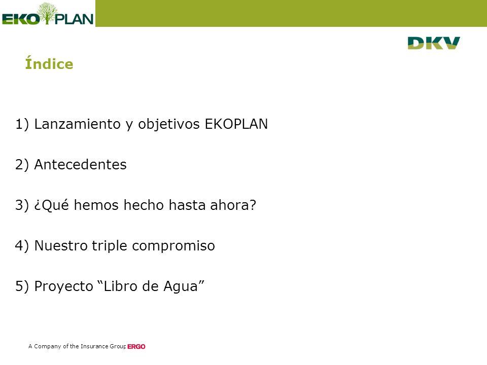 2 A Company of the Insurance Group Índice 1) Lanzamiento y objetivos EKOPLAN 2) Antecedentes 3) ¿Qué hemos hecho hasta ahora.