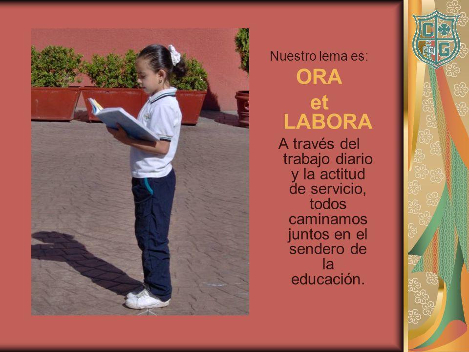 Nuestro lema es: ORA et LABORA A través del trabajo diario y la actitud de servicio, todos caminamos juntos en el sendero de la educación.