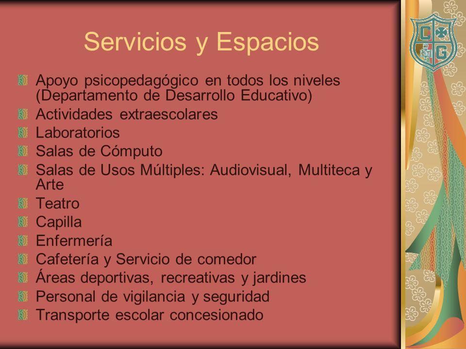 Servicios y Espacios Apoyo psicopedagógico en todos los niveles (Departamento de Desarrollo Educativo) Actividades extraescolares Laboratorios Salas d