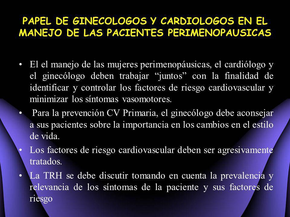 El el manejo de las mujeres perimenopáusicas, el cardiólogo y el ginecólogo deben trabajar juntos con la finalidad de identificar y controlar los fact