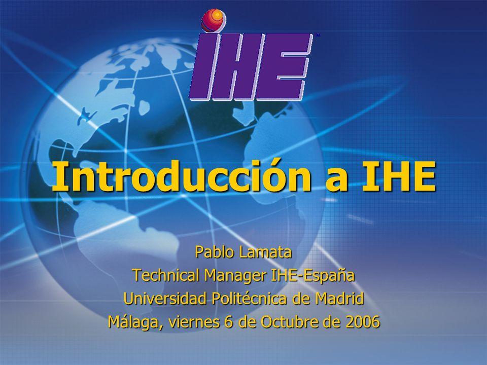 6 de Octubre de 2006 Jornada SEFM, Málaga Ciclo de trabajo anual 1.Identificación del problema 2.Desarrollo de una solución 3.Aprobación del Perfil de Integración 4.Implantación de las soluciones definidas en el Marco Técnico 5.Verificación de la correcta implantación en el Connectathon Requisitos de usuarios Perfiles de Integración (PI) Soluciones, productos Marco Técnico Aprobación Desarrollo: de requisitos a PI Implantación: de PI a soluciones Trabajo IHE-EU Trabajo iniciativas nacionales
