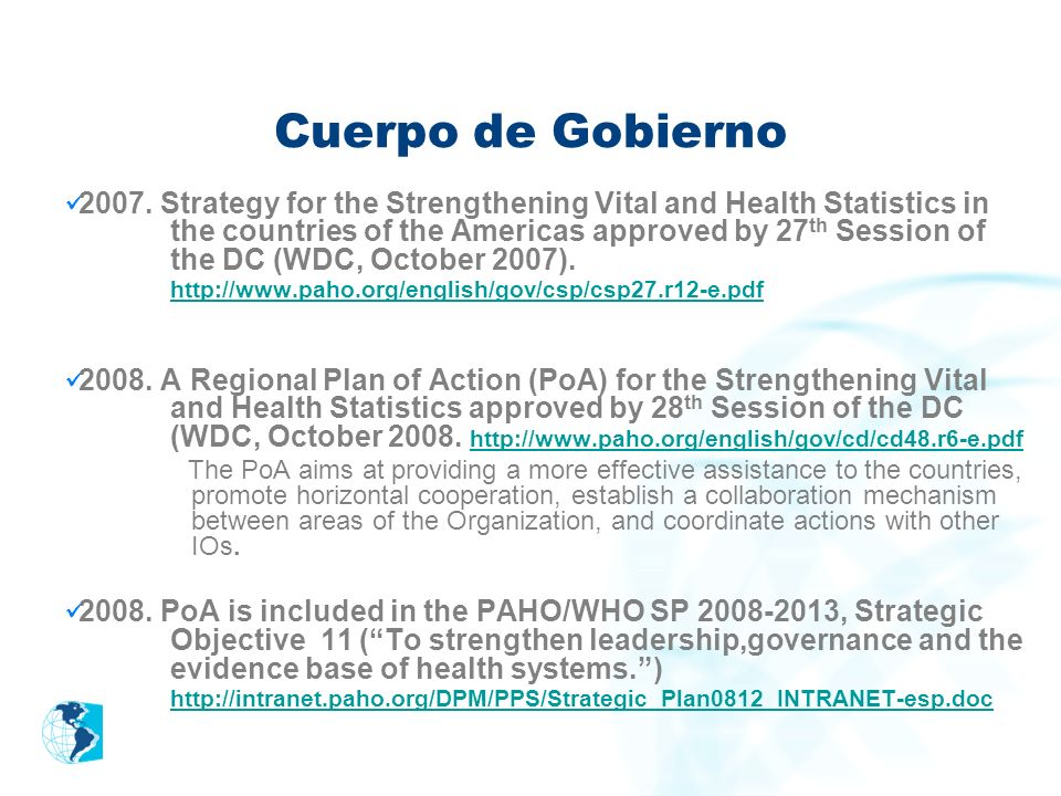 Cuerpo de Gobierno 2007. Strategy for the Strengthening Vital and Health Statistics in the countries of the Americas approved by 27 th Session of the