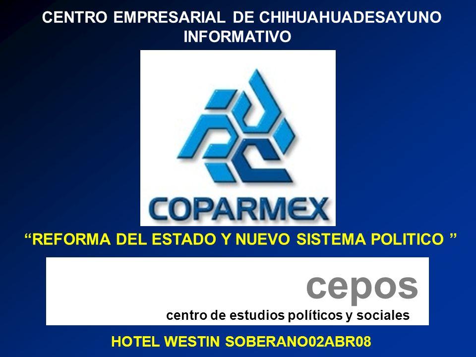 HOTEL WESTIN SOBERANO02ABR08 CENTRO EMPRESARIAL DE CHIHUAHUADESAYUNO INFORMATIVO REFORMA DEL ESTADO Y NUEVO SISTEMA POLITICO cepos centro de estudios