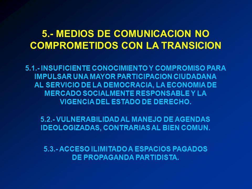 5.- MEDIOS DE COMUNICACION NO COMPROMETIDOS CON LA TRANSICION 5.1.- INSUFICIENTE CONOCIMIENTO Y COMPROMISO PARA IMPULSAR UNA MAYOR PARTICIPACION CIUDA