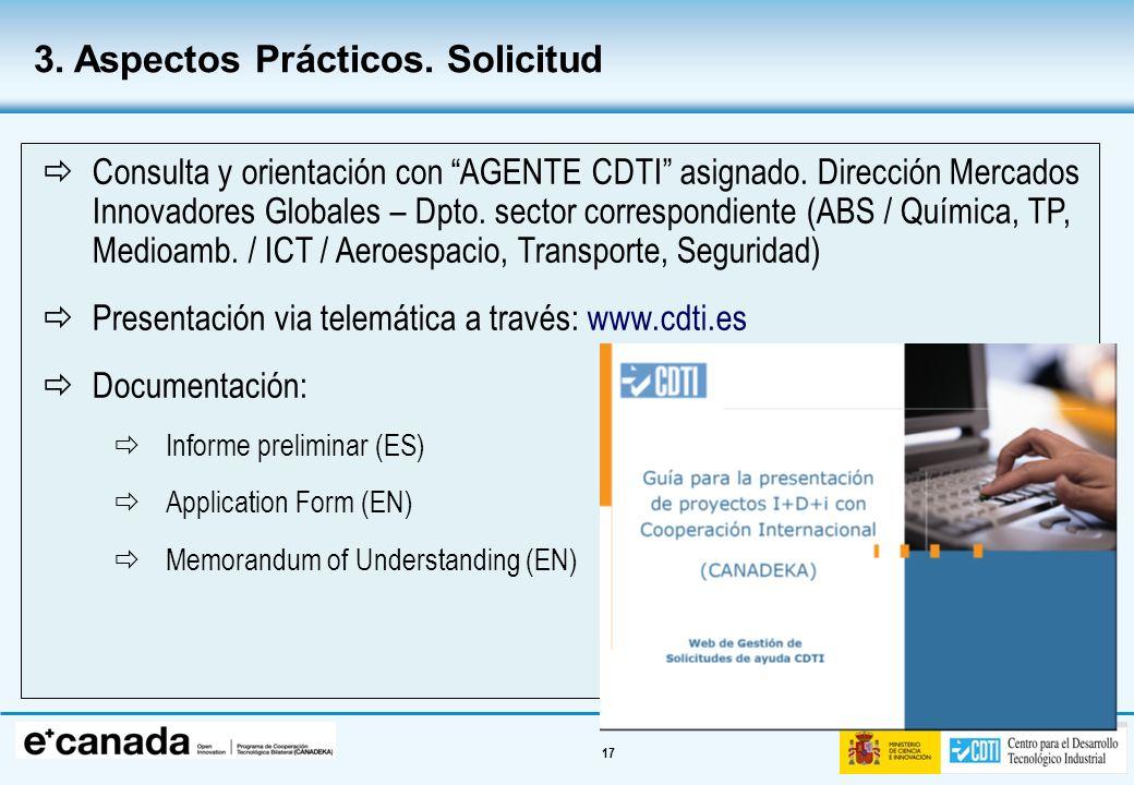 17 Consulta y orientación con AGENTE CDTI asignado. Dirección Mercados Innovadores Globales – Dpto. sector correspondiente (ABS / Química, TP, Medioam