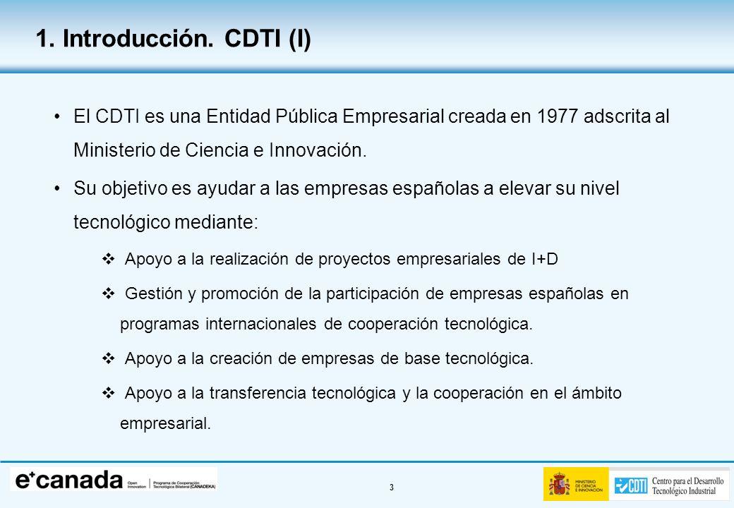 3 El CDTI es una Entidad Pública Empresarial creada en 1977 adscrita al Ministerio de Ciencia e Innovación. Su objetivo es ayudar a las empresas españ