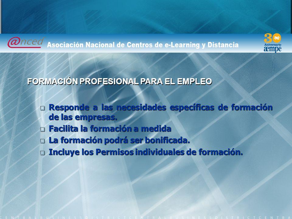 Responde a las necesidades específicas de formación de las empresas.
