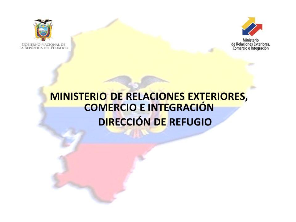 MINISTERIO DE RELACIONES EXTERIORES, COMERCIO E INTEGRACIÓN DIRECCIÓN DE REFUGIO