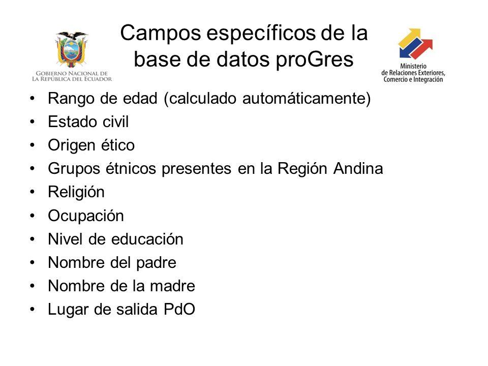 Campos específicos de la base de datos proGres Rango de edad (calculado automáticamente) Estado civil Origen ético Grupos étnicos presentes en la Regi