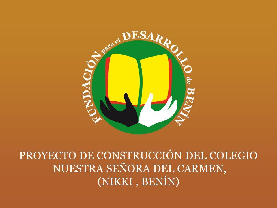 PROYECTO DE CONSTRUCCIÓN DEL COLEGIO NUESTRA SEÑORA DEL CARMEN, (NIKKI, BENÍN)