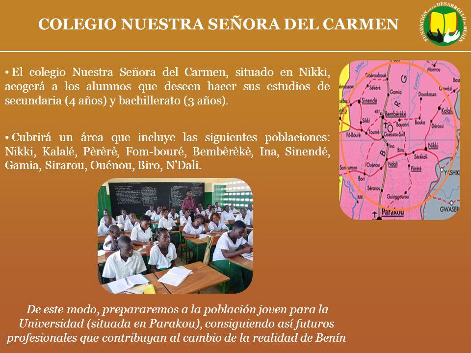 COLEGIO NUESTRA SEÑORA DEL CARMEN El colegio Nuestra Señora del Carmen, situado en Nikki, acogerá a los alumnos que deseen hacer sus estudios de secun