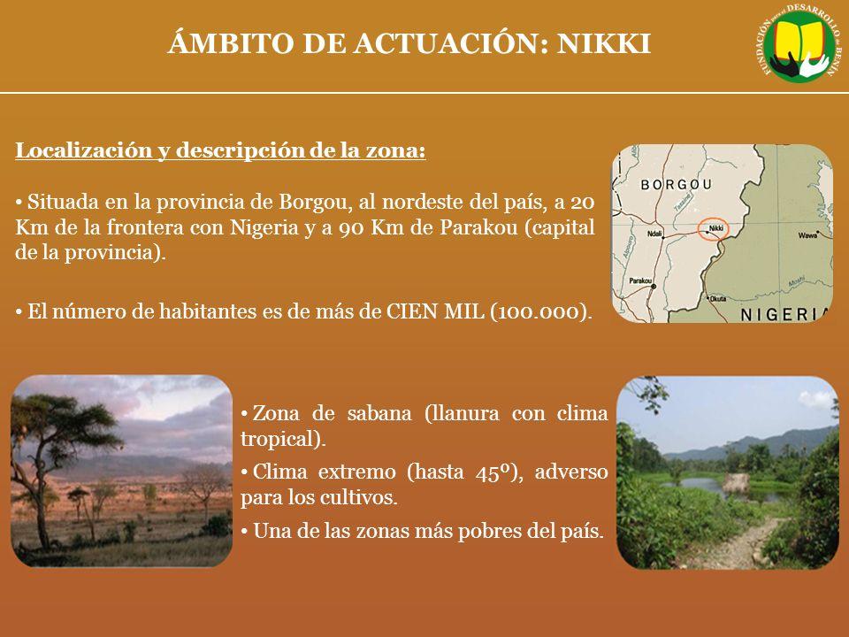 ÁMBITO DE ACTUACIÓN: NIKKI Localización y descripción de la zona: Situada en la provincia de Borgou, al nordeste del país, a 20 Km de la frontera con