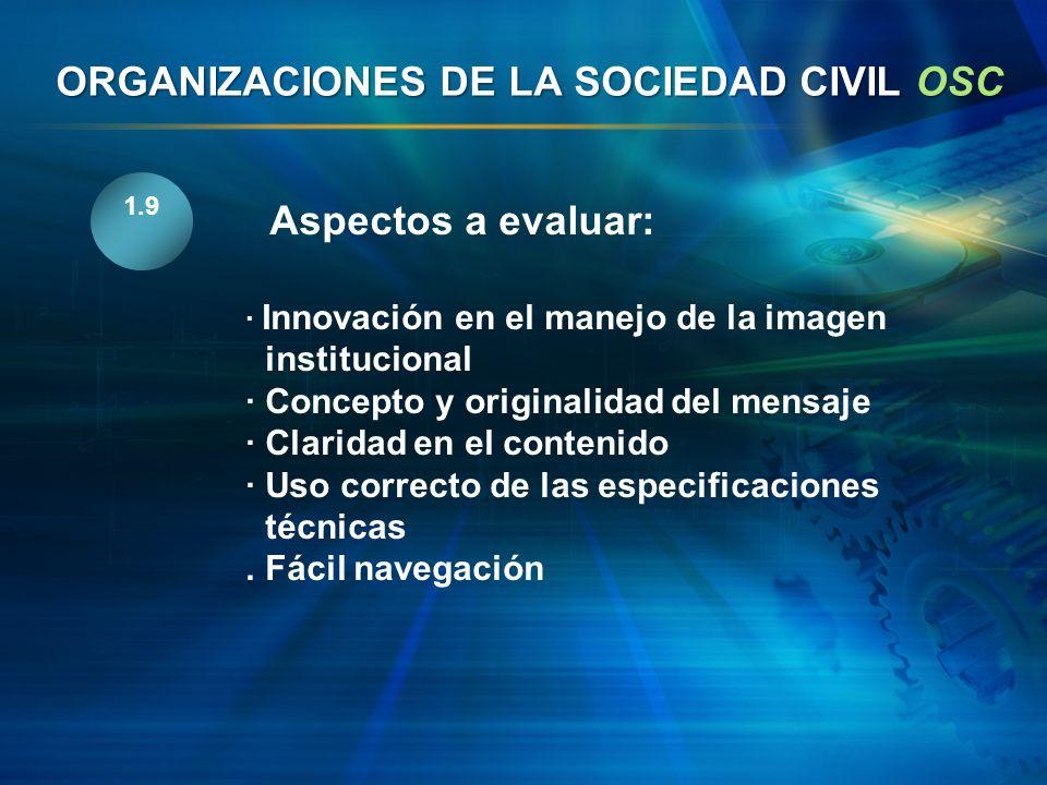 1.9 Aspectos a evaluar: · Innovación en el manejo de la imagen institucional · Concepto y originalidad del mensaje · Claridad en el contenido · Uso co