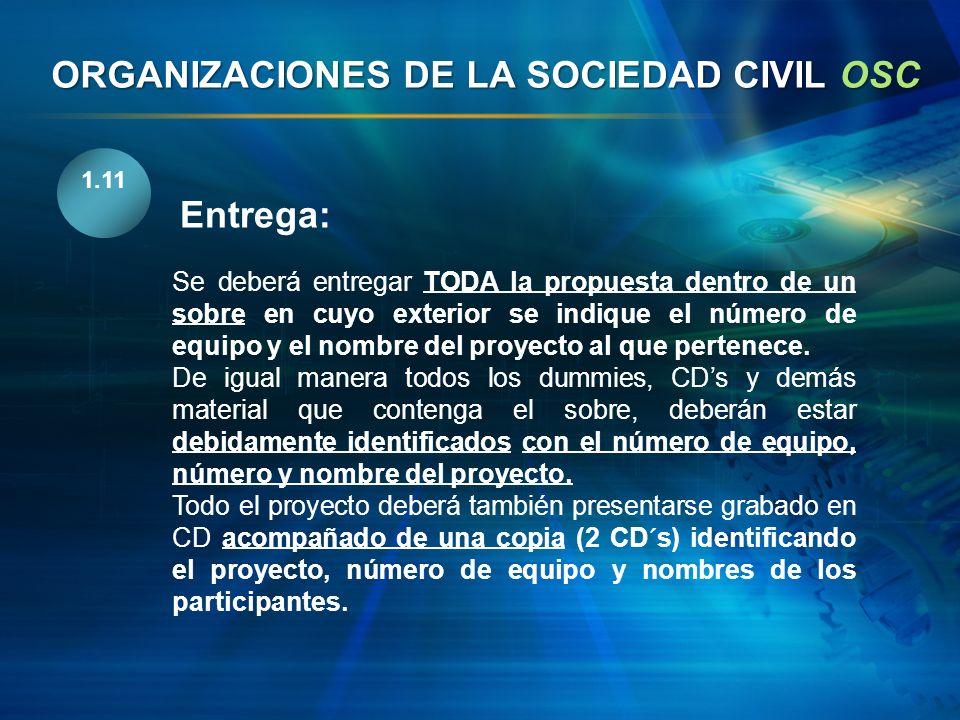 1.11 Entrega: Se deberá entregar TODA la propuesta dentro de un sobre en cuyo exterior se indique el número de equipo y el nombre del proyecto al que