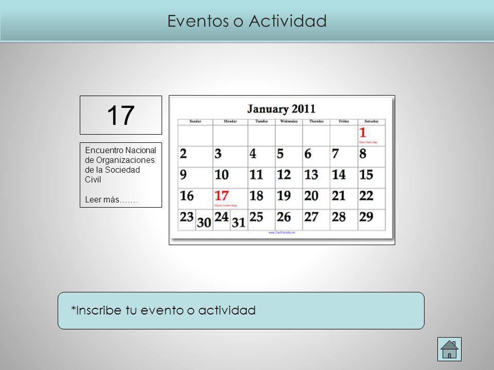 Eventos o Actividad *Inscribe tu evento o actividad 17 Encuentro Nacional de Organizaciones de la Sociedad Civil Leer más…….