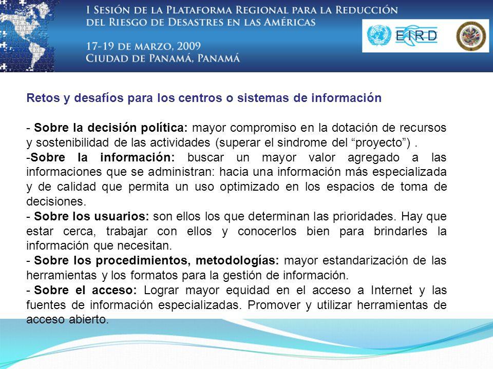 Retos y desafíos para los centros o sistemas de información - Sobre la decisión política: mayor compromiso en la dotación de recursos y sostenibilidad