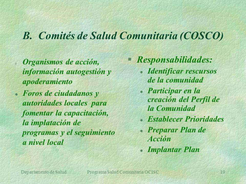 Departamento de SaludPrograma Salud Comunitaria OCISC19 B. Comités de Salud Comunitaria (COSCO) o Organismos de acción, información autogestión y apod