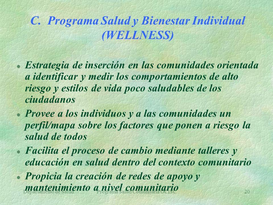 Departamento de SaludPrograma Salud Comunitaria OCISC20 C. Programa Salud y Bienestar Individual (WELLNESS) l Estrategia de inserción en las comunidad