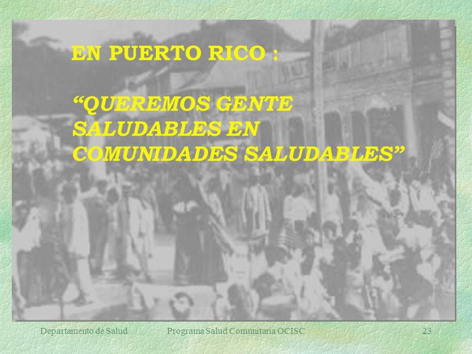 Departamento de SaludPrograma Salud Comunitaria OCISC23 … EN PUERTO RICO : QUEREMOS GENTE SALUDABLES EN COMUNIDADES SALUDABLES