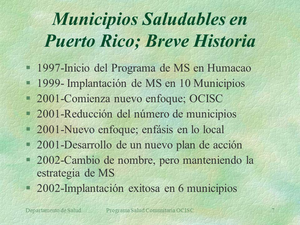 Departamento de SaludPrograma Salud Comunitaria OCISC7 Municipios Saludables en Puerto Rico; Breve Historia §1997-Inicio del Programa de MS en Humacao
