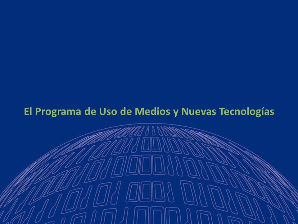 El Programa de Uso de Medios y Nuevas Tecnologías