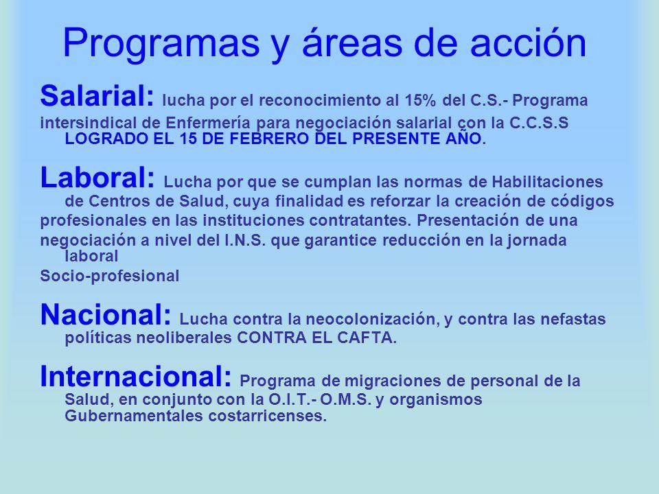 Programas y áreas de acción Salarial: lucha por el reconocimiento al 15% del C.S.- Programa intersindical de Enfermería para negociación salarial con