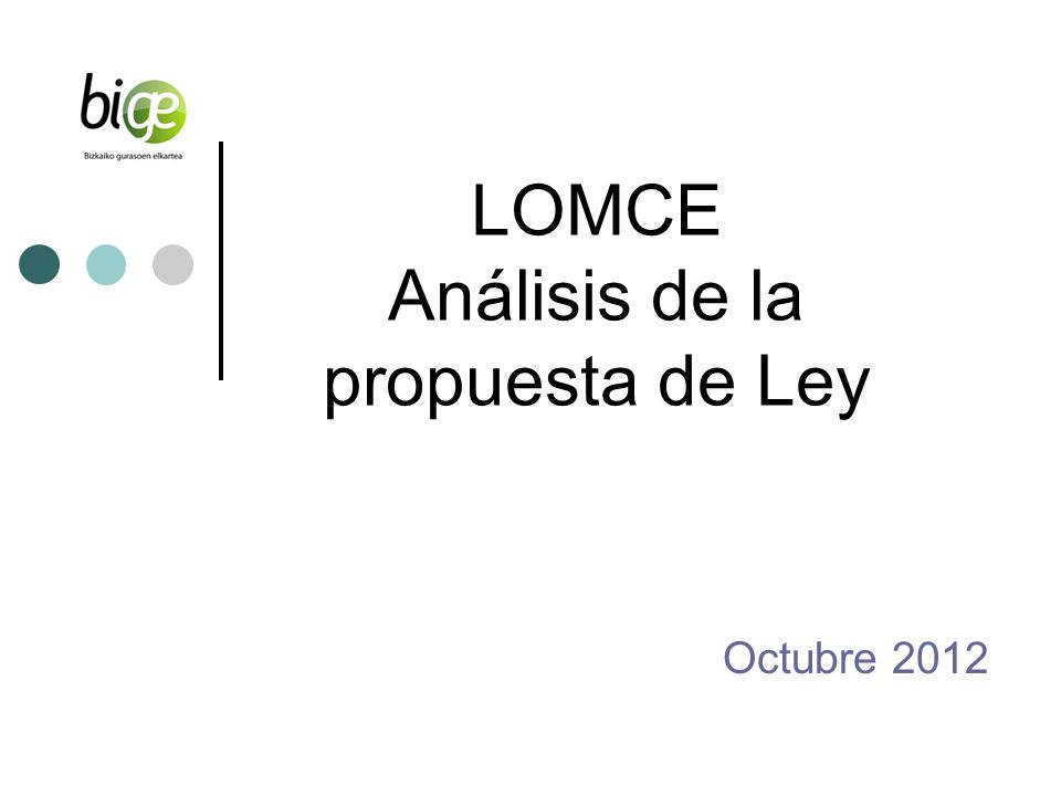 LOMCE Análisis de la propuesta de Ley Octubre 2012