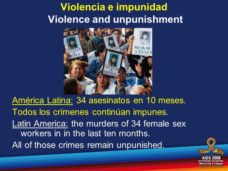 Violencia e impunidad Violence and unpunishment América Latina: 34 asesinatos en 10 meses. Todos los crímenes continúan impunes. Latin America: the mu