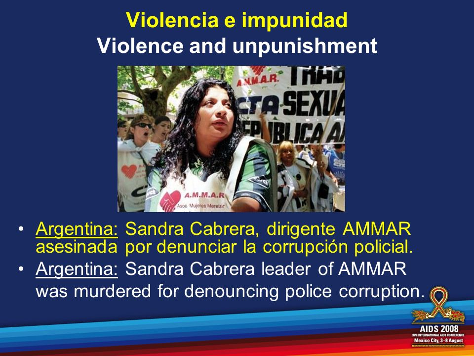 Violencia e impunidad Violence and unpunishment Argentina: Sandra Cabrera, dirigente AMMAR asesinada por denunciar la corrupción policial. Argentina: