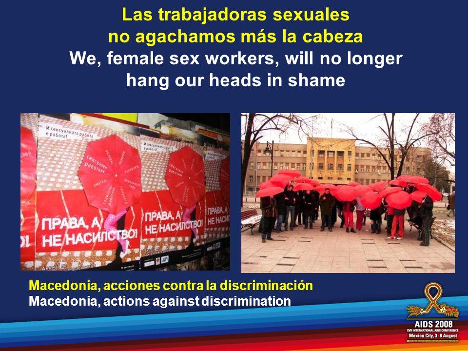 Las trabajadoras sexuales no agachamos más la cabeza We, female sex workers, will no longer hang our heads in shame Macedonia, acciones contra la disc