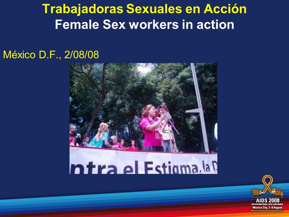 Trabajadoras Sexuales en Acción Female Sex workers in action México D.F., 2/08/08