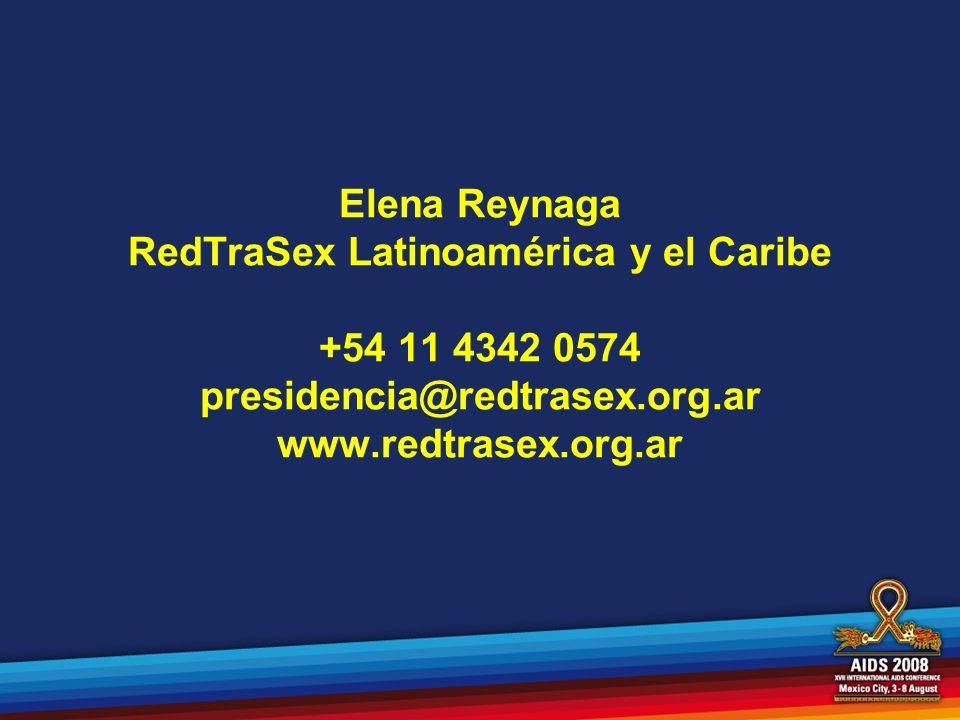 Elena Reynaga RedTraSex Latinoamérica y el Caribe +54 11 4342 0574 presidencia@redtrasex.org.ar www.redtrasex.org.ar