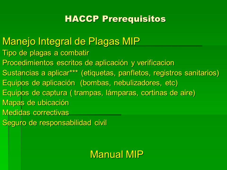 HACCP Prerequisitos Manejo Integral de Plagas MIP Tipo de plagas a combatir Procedimientos escritos de aplicación y verificacion Sustancias a aplicar*