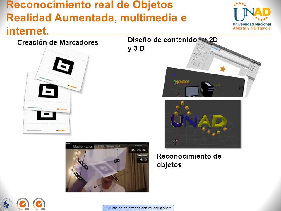 Educación para todos con calidad global Reconocimiento real de Objetos Realidad Aumentada, multimedia e internet.