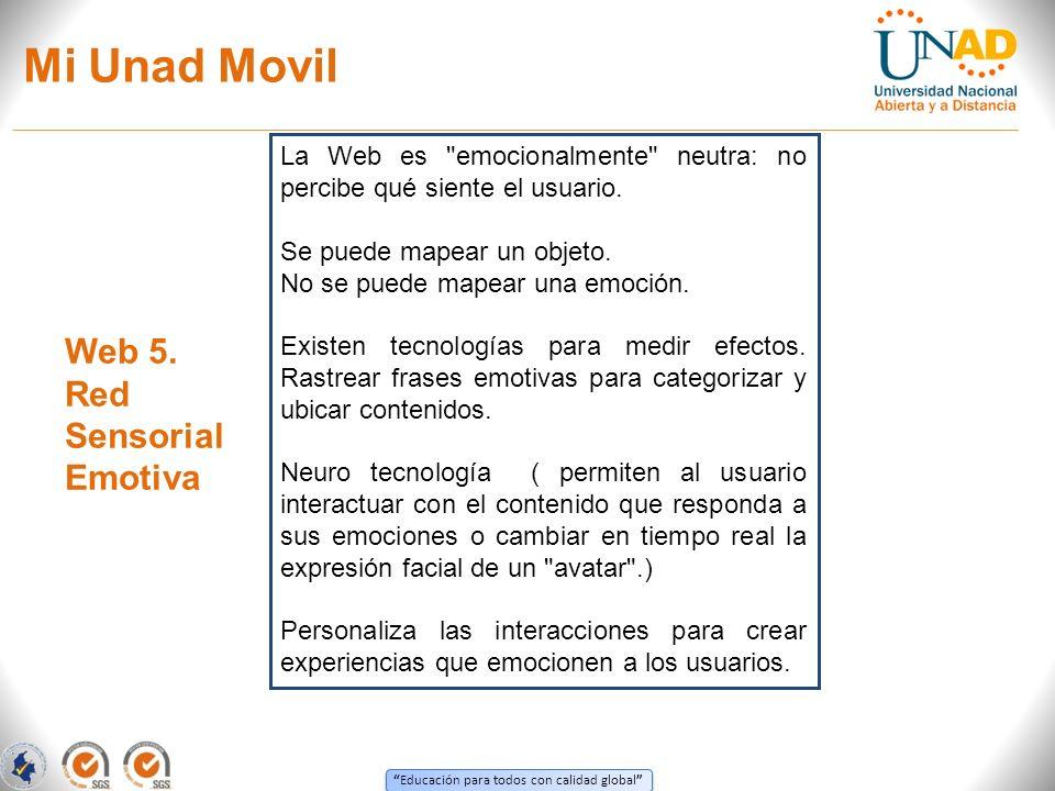 Educación para todos con calidad global Mi Unad Movil Web 5.